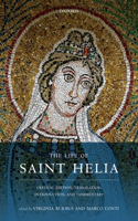 The Life of Saint Helia: Critical Edition, Translation, Introduction, and Commentary