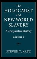 The Holocaust and New World Slavery: Volume 2: A Comparative History
