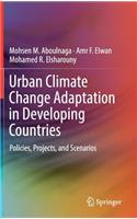 Urban Climate Change Adaptation in Developing Countries: Policies, Projects, and Scenarios