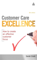 Customer Care Excellence: How to Create an Effective Customer Focus