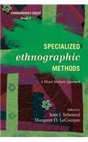 Specialized Ethnographic Methods