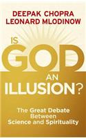 Is God an Illusion?