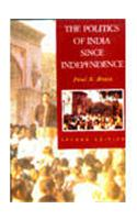 The Politics of India since Independence Soth Asia Edition
