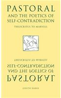 Pastoral and the Poetics of Self-Contradiction: Theocritus to Marvell