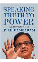 Speaking Truth to Power: My Alternative View