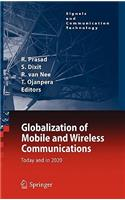 Globalization of Mobile and Wireless Communications: Today and in 2020