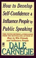 How to Develop Self-Confidence and Influence People by Speaking