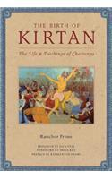 The Birth of Kirtan: The Life & Teachings of Chaitanya