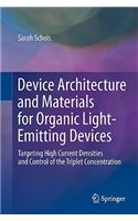 Device Architecture and Materials for Organic Light-Emitting Devices: Targeting High Current Densities and Control of the Triplet Concentration