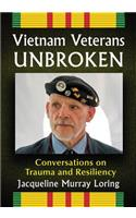 Vietnam Veterans Unbroken: Conversations on Trauma and Resiliency