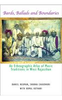 Bards, Ballads and Boundaries: An Ethnographic Atlas of Music Traditions in West Rajasthan