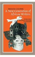 A New Generation of African Writers: Migration, Material Culture and Language