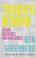 Toronto Reborn: Design Successes and Challenges