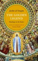 The Golden Legend: Readings on the Saints