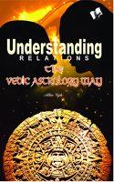 Understanding Relations--The Vedic Astrology Way