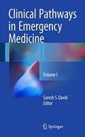Clinical Pathways in Emergency Medicine: Volume 1
