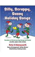 Silly, Scrappy, Sassy Holiday Songs-SC: Parodies of Christmas Pop Songs and Carols