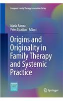 Origins and Originality in Family Therapy and Systemic Practice