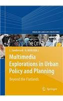 Multimedia Explorations in Urban Policy and Planning: Beyond the Flatlands