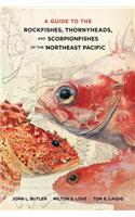 Guide to the Rockfishes, Thornyheads, and Scorpionfishes of the Northeast Pacific