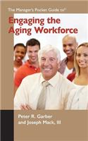 The Manager's Pocket Guide to Engaging the Aging Workforce