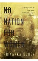 No Nation for Women: Ground Reportage on Rape from the World's Largest Democracy