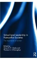 School Level Leadership in Post-Conflict Societies: The Importance of Context