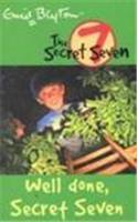 Well Done, Secret Seven: 3: Secret Seven