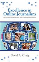 Excellence in Online Journalism: Exploring Current Practices in an Evolving Environment