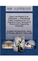 Henry Lee Rogers et al., Petitioners, V. International Paper Company et al. U.S. Supreme Court Transcript of Record with Supporting Pleadings