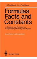 Formulas, Facts and Constants for Students and Professionals in Engineering, Chemistry, and Physics