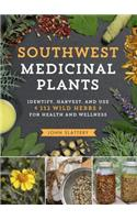 Southwest Medicinal Plants: Identify, Harvest, and Use 108 Wild Herbs for Health and Wellness