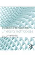 Green Building Technology Guide: Emerging Technologies