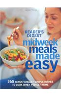 Midweek Meals Made Easy: 365 Sensationally Simple Dishes to Cook When You Get Home (Readers Digest)
