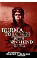 Burma to Japan with Azad Hind: A War Memoir 1941-1945