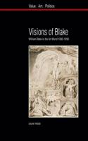 Visions of Blake: William Blake in the Art World, 1830-1930