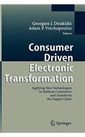 Consumer Driven Electronic Transformation: Applying New Technologies to Enthuse Consumers and Transform the Supply Chain
