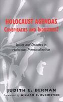 Holocaust Agendas, Conspiracies and Industries?