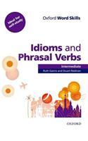 Oxford Word Skills: Intermediate: Idioms and Phrasal Verbs S