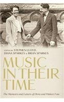 Music in Their Time: The Memoirs and Letters of Dora and Hubert Foss