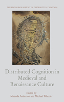 Distributed Cognition in Medieval and Renaissance Culture