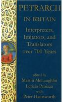 Petrarch in Britain: Interpreters, Imitators, and Translators Over 700 Years