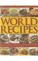 The Classic Encyclopedia of World Recipes: Over 450 Traditional Recipes from the World's Best-Loved Cuisines Shown Step by Step in Over 1500 Photographs