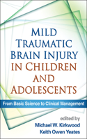 Mild Traumatic Brain Injury in Children and Adolescents: From Basic Science to Clinical Management