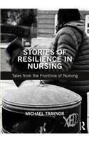 Stories of Resilience in Nursing: Tales from the Frontline
