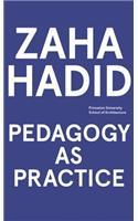 Zaha Hadid: Pedagogy as Practice