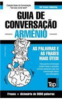 Guia de Conversação Portuguès-Arménio E Vocabulário Temático 3000 Palavras