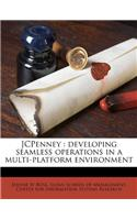 Jcpenney: Developing Seamless Operations in a Multi-Platform Environment