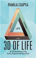 3D of Life: 3D (Dimensions) of Life (Love, Support and Sacrifice)