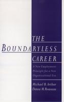 The The Boundaryless Careers Boundaryless Careers: A New Employment Principal for a New Organizational Era